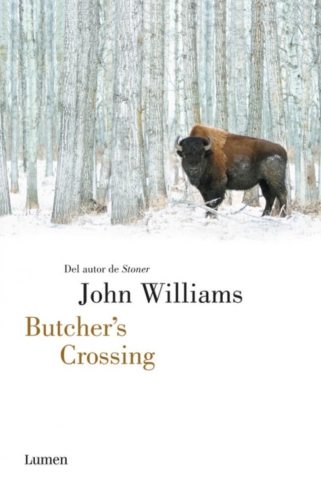 Butcher's Crossing, de John Williams, editada por Lumen.