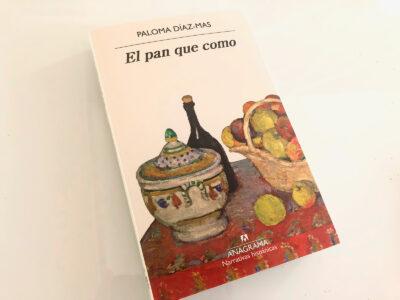 El pan que como, de Paloma Díaz-Mas